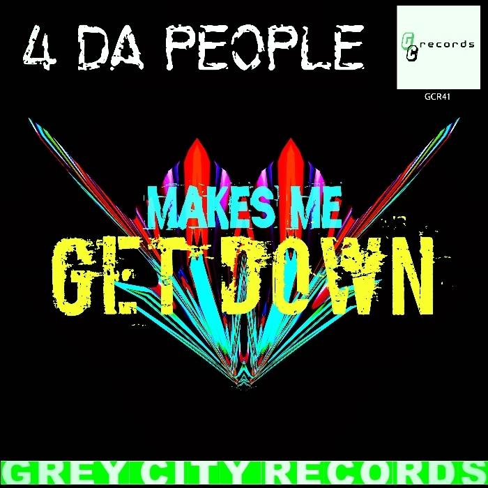 4 DA PEOPLE - Makes Me Get Down