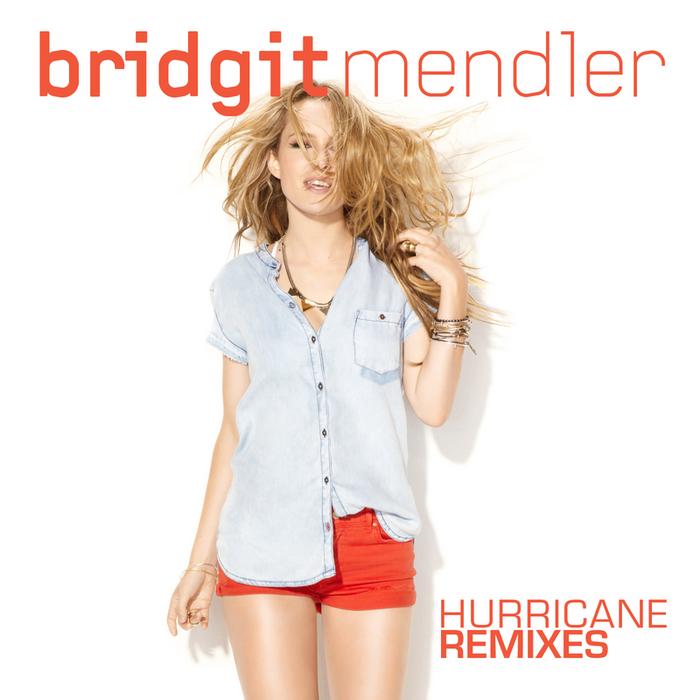 BRIDGIT MENDLER - Hurricane Remixes