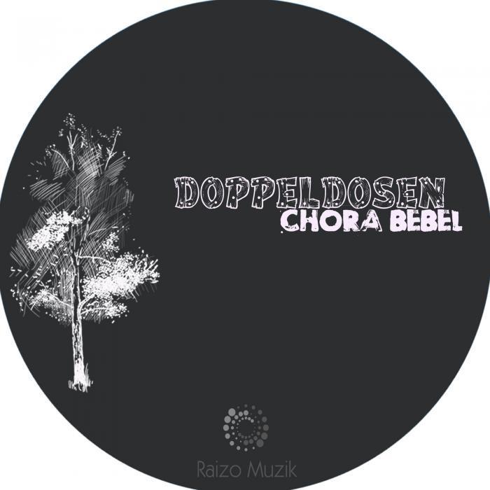 DOPPELDOSEN - Chora Bebel