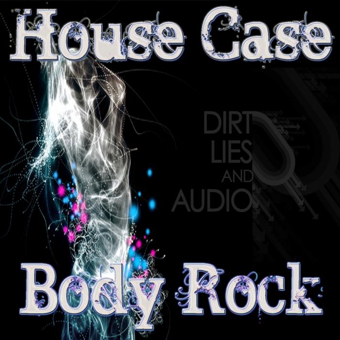 HOUSE CASE - Body Rock