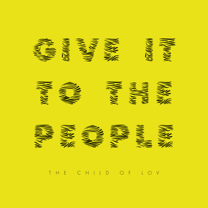 CHILD OF LOV, The - Give It To The People
