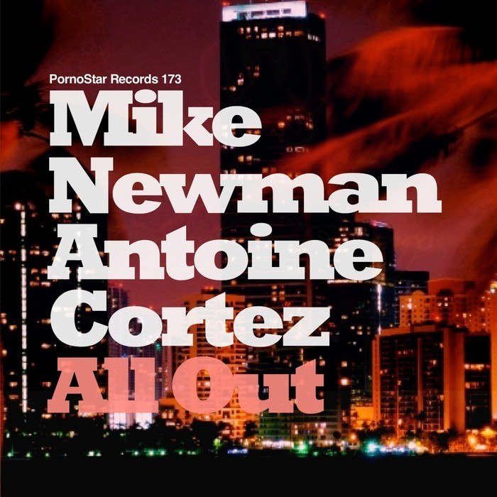 NEWMAN, Mike/ANTOINE CORTEZ - All Out