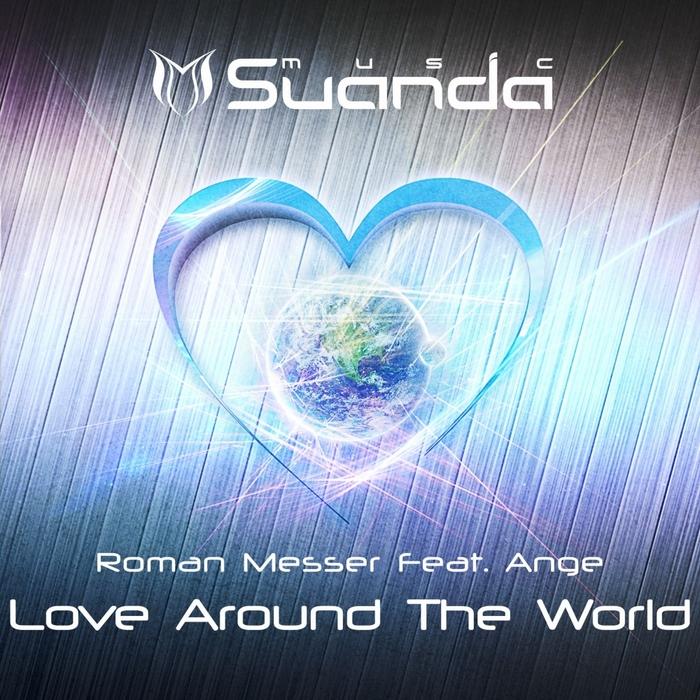 MESSER, Roman feat ANGE - Love Around The World