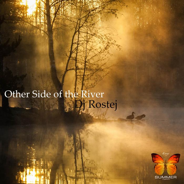 DJ ROSTEJ - Other Side Of The River