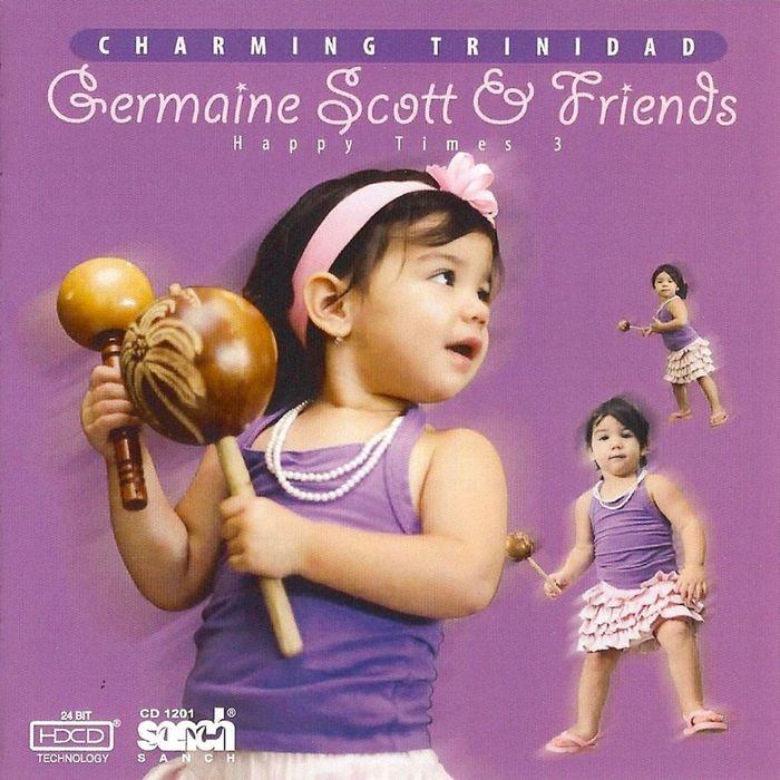 SCOTT, Germaine & FRIENDS - Charming Trinidad: Happy Times 3