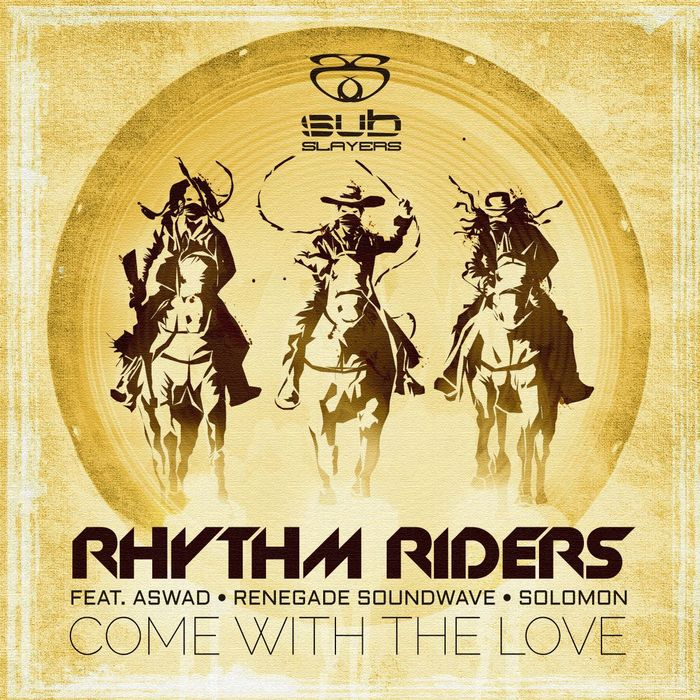 RHYTHM RIDERS feat ASWAD/RENEGADE SOUNDWAVE/SOLOMON - Come With The Love