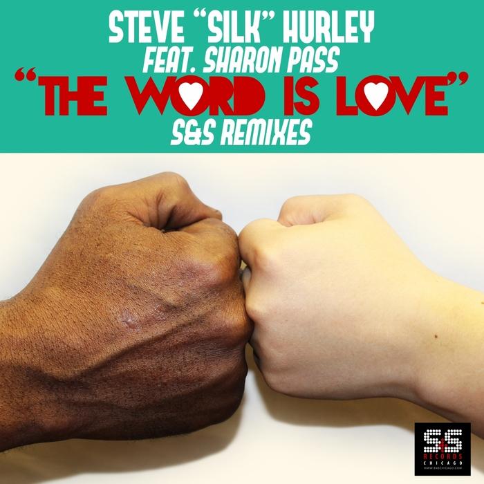 STEVE SILK HURLEY feat SHARON PASS - The Word Is Love (S&S Remixes)