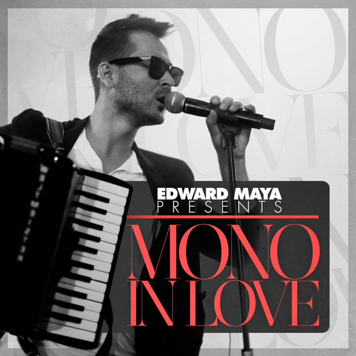 MAYA, Edward - Mono In Love