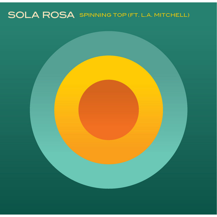 SOLA ROSA feat LA MITCHELL - Spinning Top