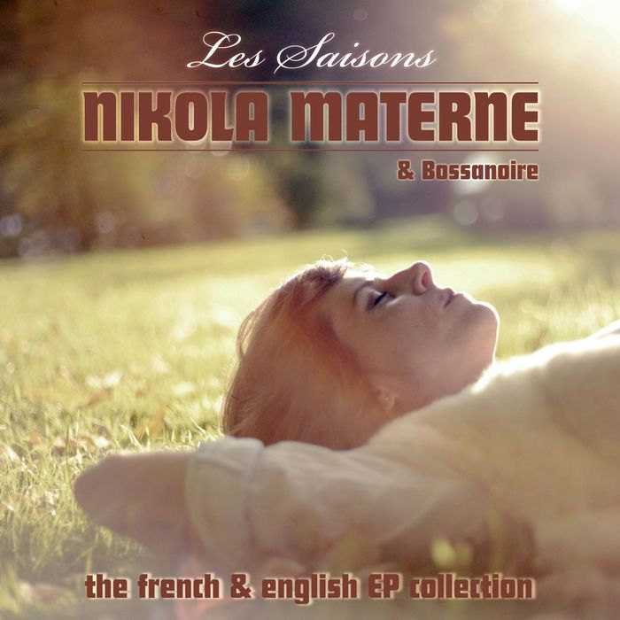 MATERNE, Nikola/BOSSANOIRE - Les Saisons: The French & English EP Collection