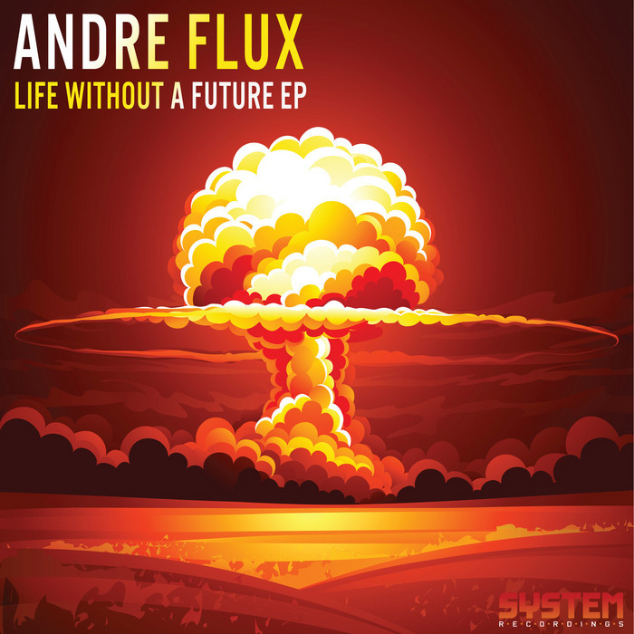 ANDRE FLUX - Life Without A Future EP