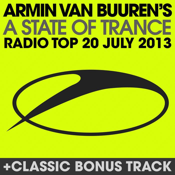 VAN BUUREN, Armin/VARIOUS - A State Of Trance Radio Top 20 July 2013