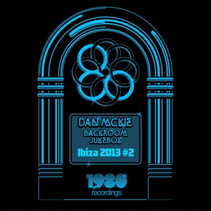 VARIOUS/DAN MCKIE - Backroom Jukebox - Ibiza 2013 #2