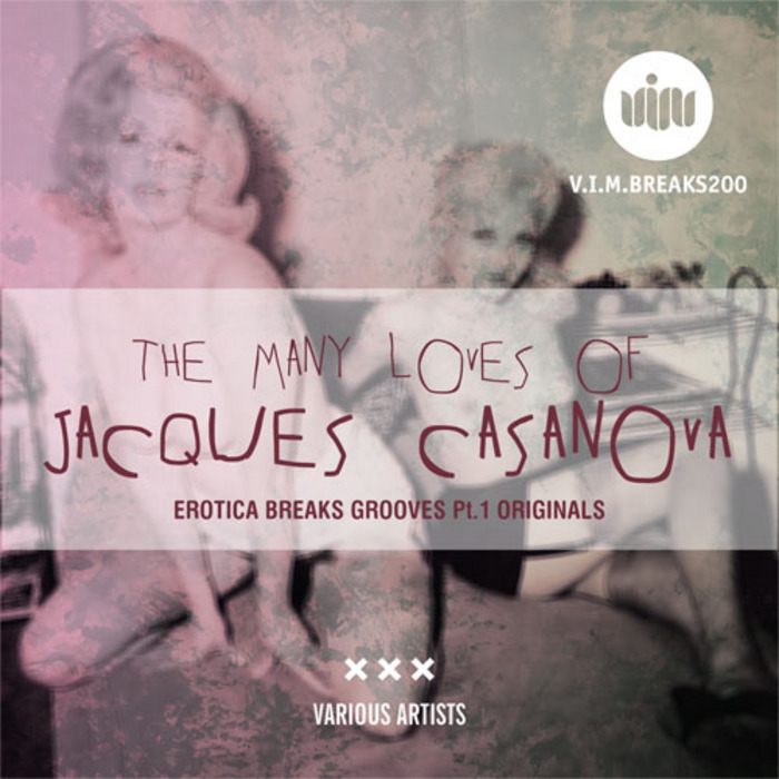 VARIOUS - The Many Loves Of Jacques Casanova: Erotica Breaks Grooves Pt 1