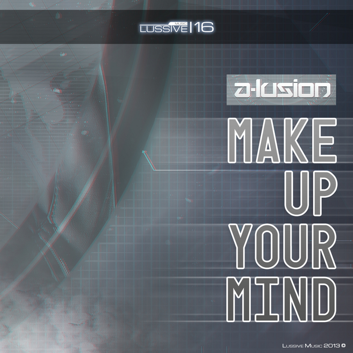 A Lusion - Make Up Your Mind