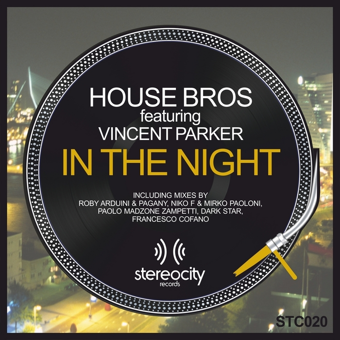 HOUSE BROS feat VINCENT PARKER - In The Night (remixes)