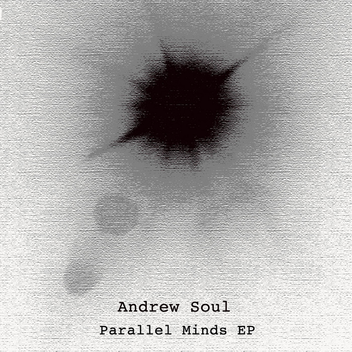 SOUL, Andrew - Parallel Minds EP