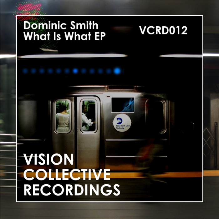 SMITH, Dominic - What Is What EP