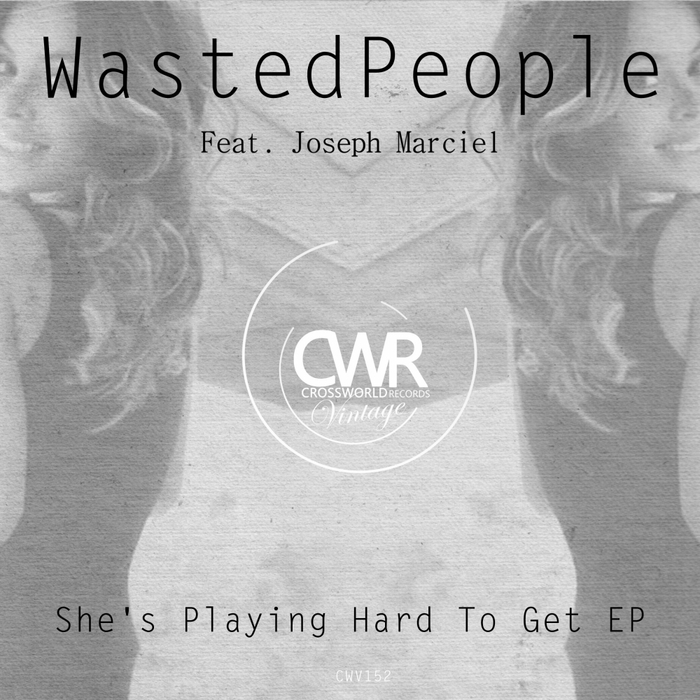 WASTEDPEOPLE/JOSEPH MARCIEL - She's Playing Hard To Get EP