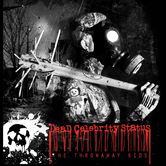 DEAD CELEBRITY STATUS - The Throwaway Kids