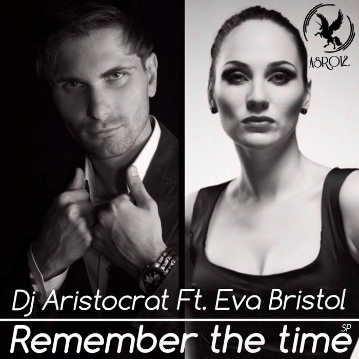 DJ ARISTOCRAT feat EVA BRISTOL - Remember The Time