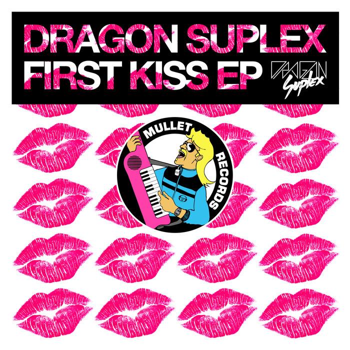 DRAGON SUPLEX - First Kiss EP