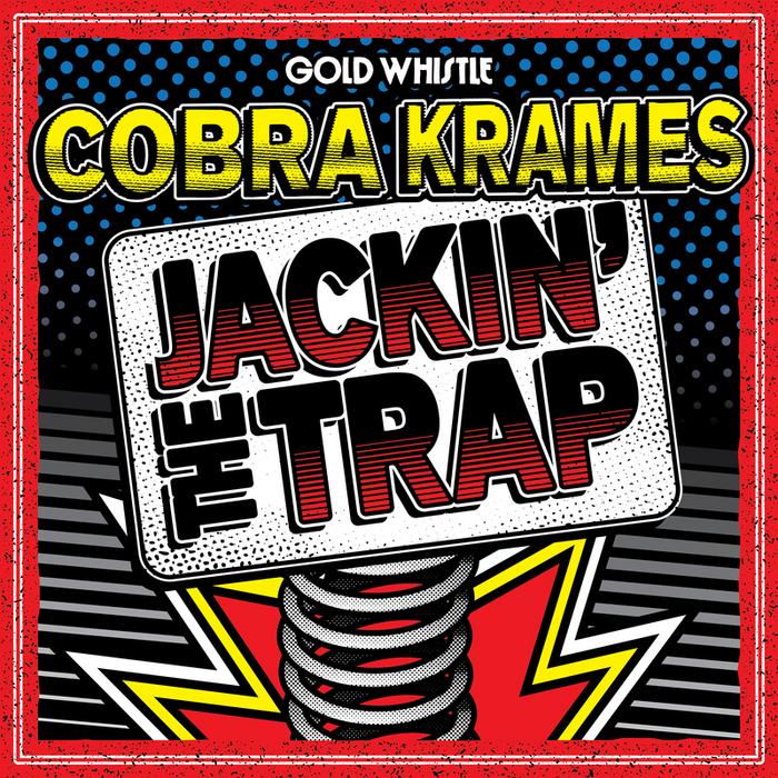 COBRA KRAMES - Jackin' The Trap