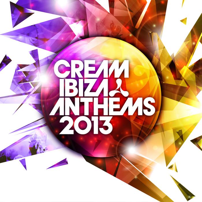 VARIOUS - Cream Ibiza Anthems 2013