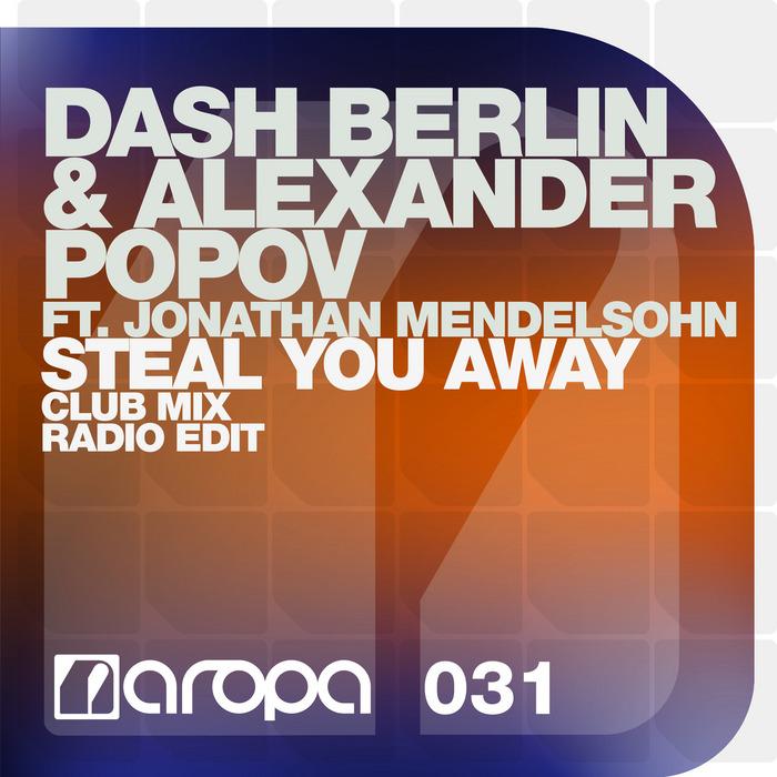 DASH BERLIN/ALEXANDER POPOV feat JONATHAN MENDELSOHN - Steal You Away