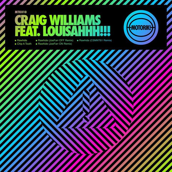 WILLIAMS, Craig feat LOUISAHHH - Rawhide EP