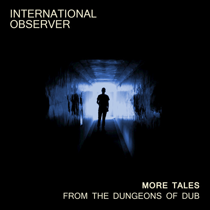 INTERNATIONAL OBSERVER - More Tales From The Dungeons Of Dub