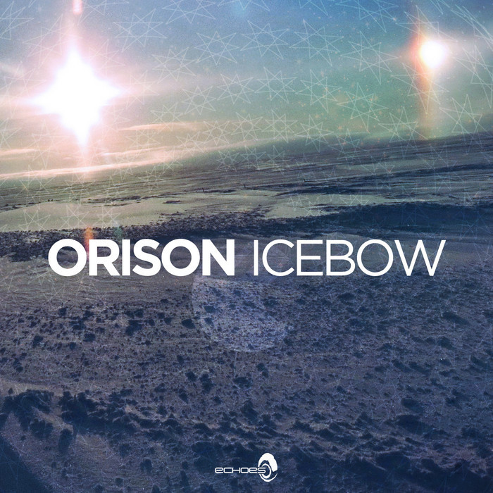 ORISON/LIQUID SOUL/ELECTRIC UNIVERSE - Icebow