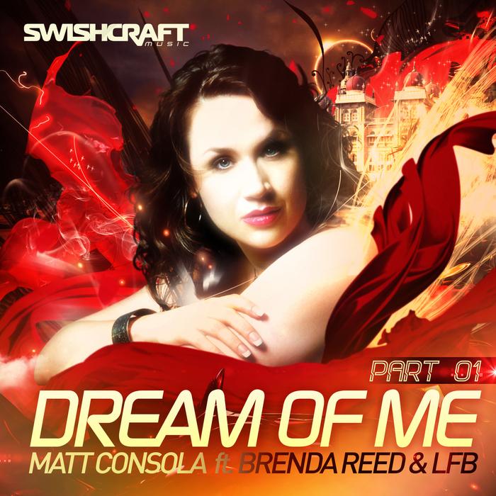 CONSOLA, Matt - Dream Of Me (Part One)