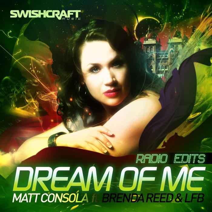 CONSOLA, Matt - Dream Of Me (radio edits)