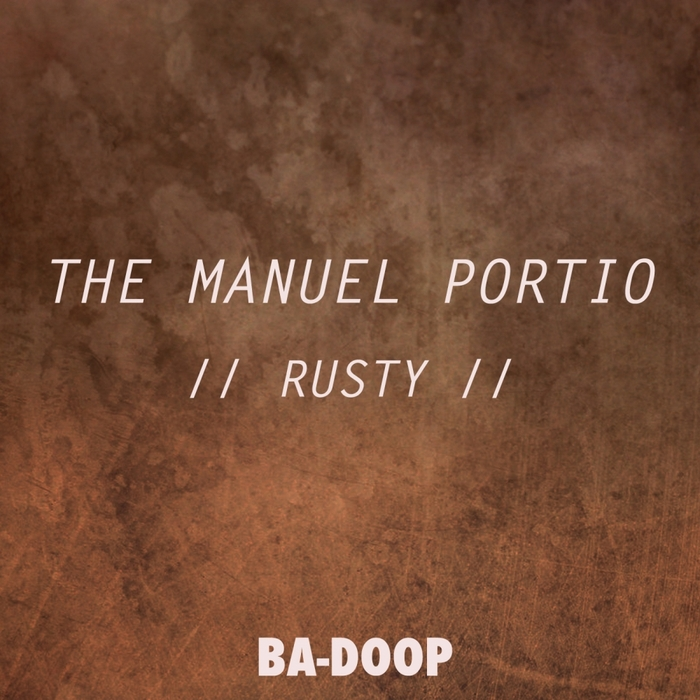 MANUEL PORTIO, The - Rusty EP