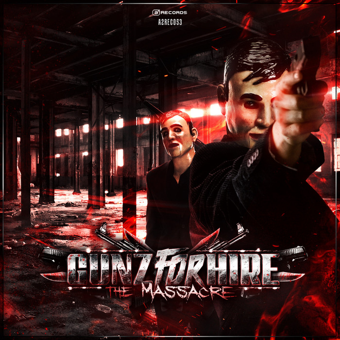 GUNZ FOR HIRE - Gunz For Hire: The Massacre