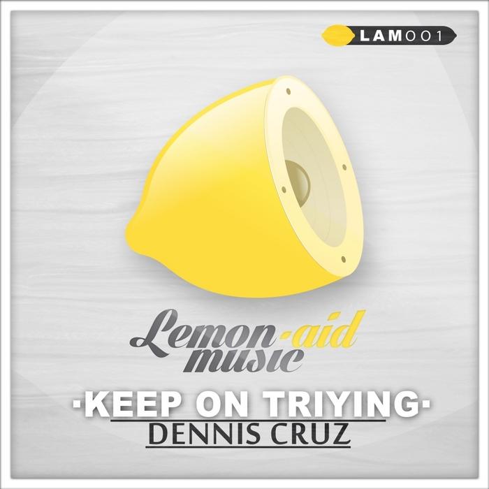CRUZ, Dennis - Keep On Triying
