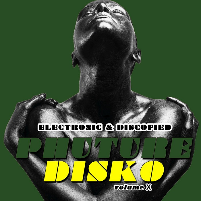 VARIOUS - Phuture Disko Vol 10 - Electrified & Discofied