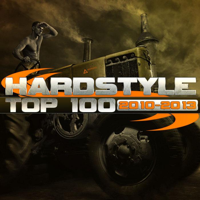VARIOUS - Hardstyle Top 100 2010-2013