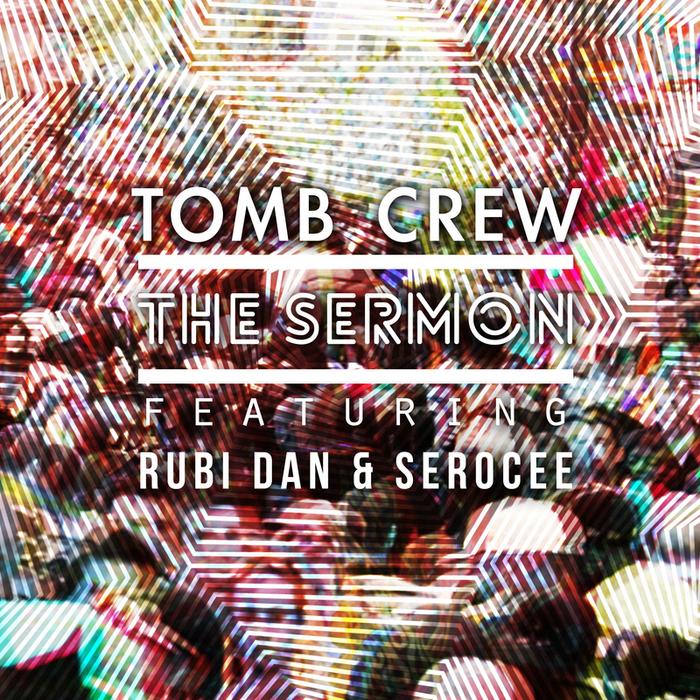 TOMB CREW feat SEROCEE/RUBI DAN - The Sermon