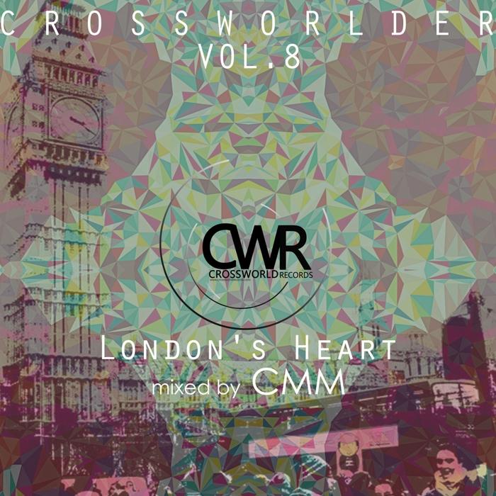 CMM/VARIOUS - Crossworlder Vol 8 London Heart (unmixed tracks)