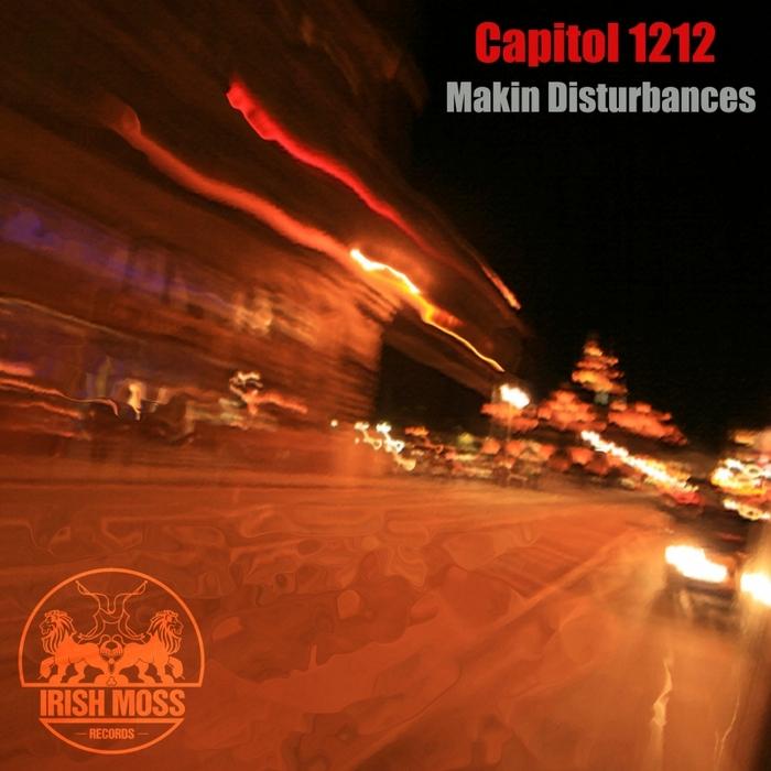CAPITOL 1212 & SEROCEE - Making Disturbances