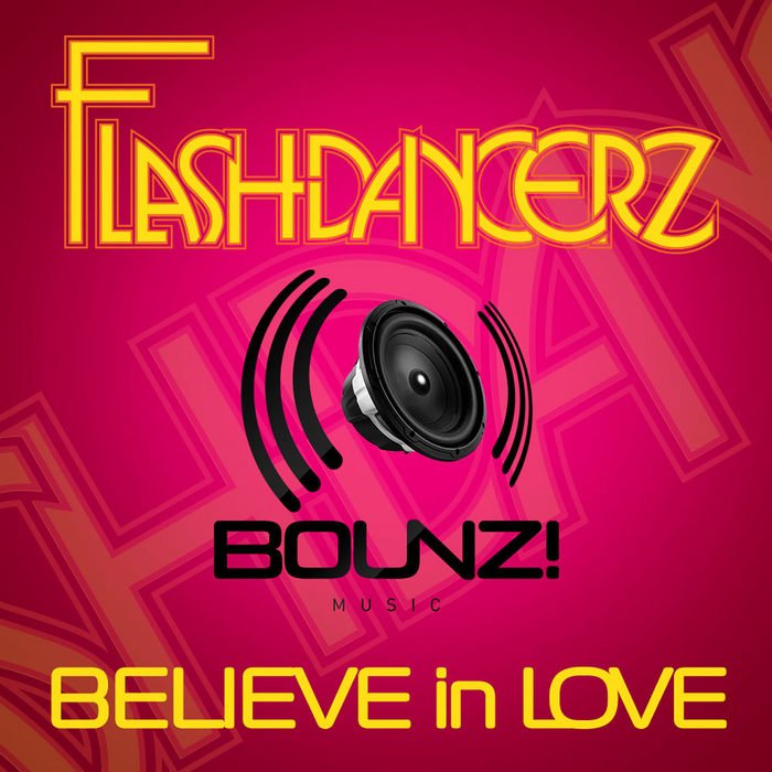FLASHDANCERZ - Believe In Love
