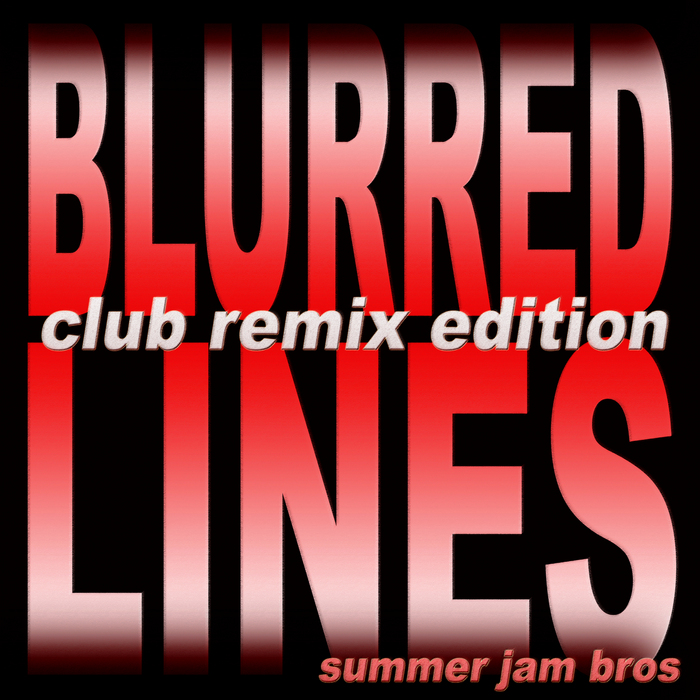 SUMMER JAM BROS - Blurred Lines (Club Remix Edition 2013)
