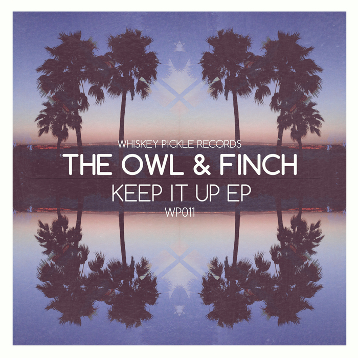 OWL, The & FINCH - Keep It Up EP