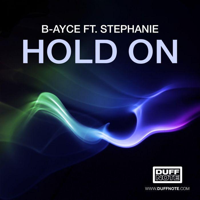 B AYCE feat STEPHANIE - Hold On