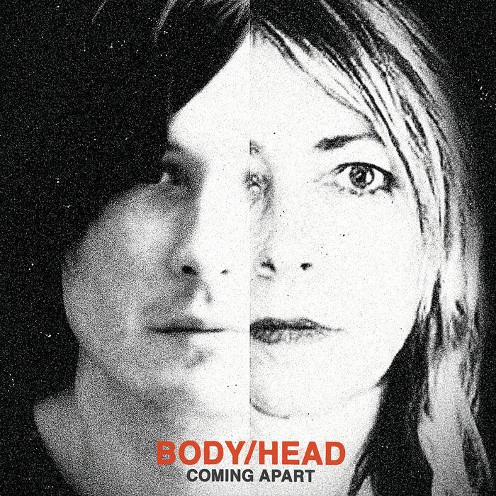 BODY/HEAD - Coming Apart
