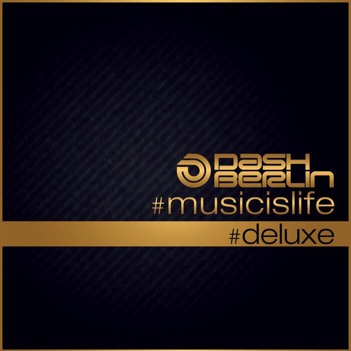 DASH BERLIN - #Musicislife (#Deluxe)