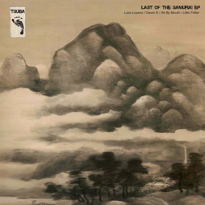 LUCA LOZANO/OWAIN K/NIL BY MOUTH/LITTLE FRITTER - Last Of The Samurai EP