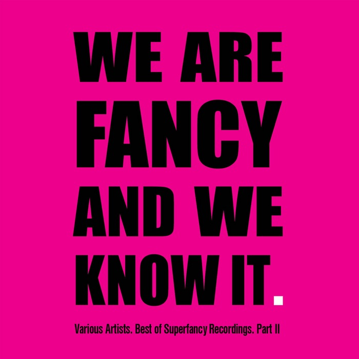 VARIOUS - We Are Fancy & We Know It - Best Of Superfancy Recordings Part 2